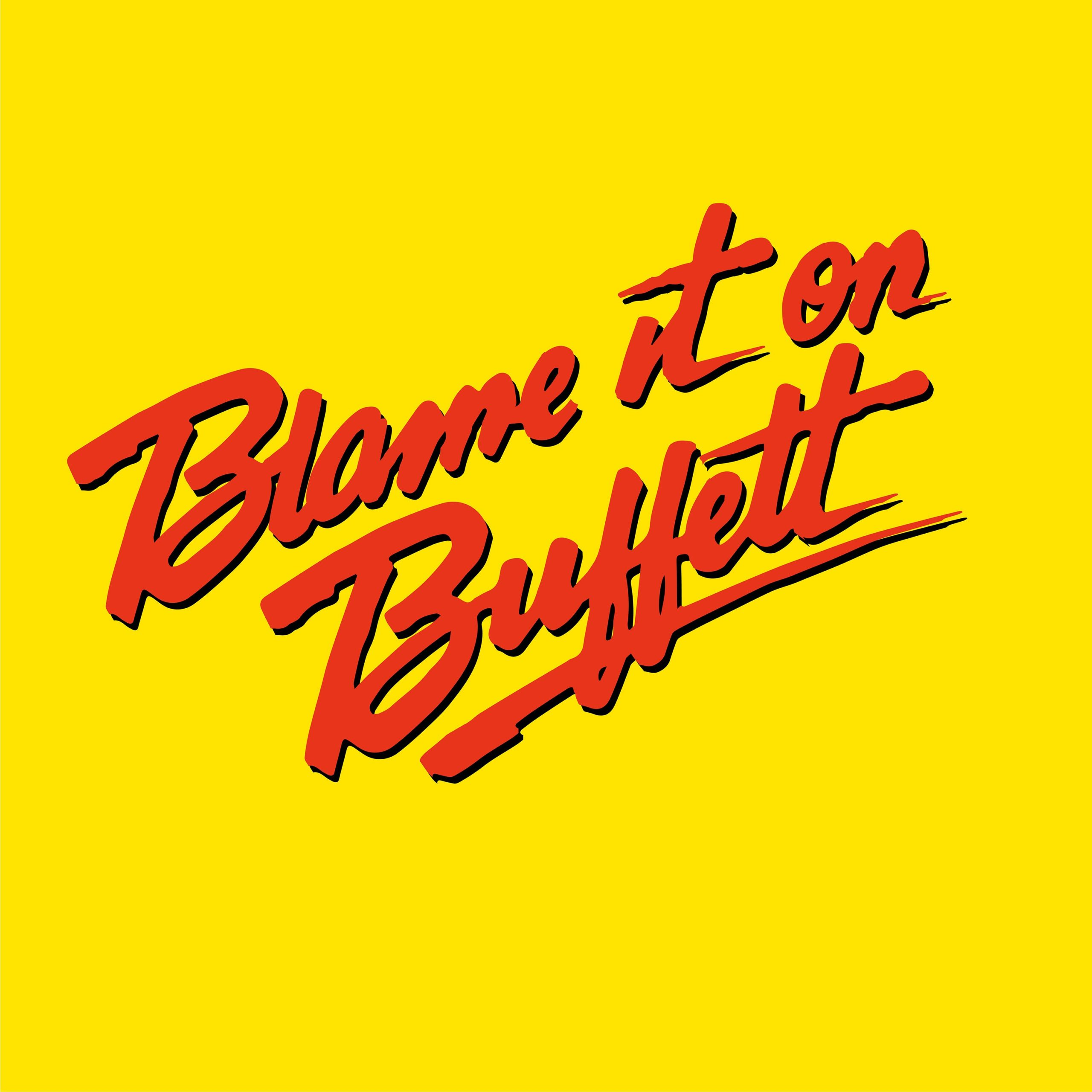 Blame It On Buffett